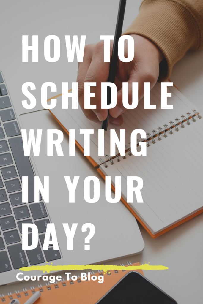 How To Schedule Writing in Your Day?